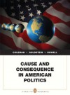 Cause and Consequence in American Politics (Penguin Academics) - John J. Coleman, Kenneth M. Goldstein, William G. Howell
