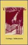 Thennberg or Seeking to Go Home Again - Gyorgy Sebestyen
