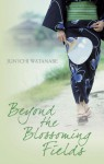 Beyond the Blossoming Fields - Jun'ichi Watanabe, Deborah Iwabuchi, Anna Isozaki