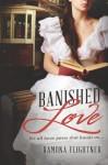 Banished Love (Banished Saga, Book 1) - Ramona Flightner