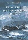 Tragedie Rybackiego Morza. Tom 1 - Ryszard Leszczyński