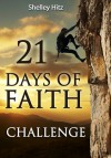 21 Days of Faith Challenge - Shelley Hitz