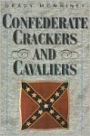 Confederate Crackers and Cavaliers - Grady McWhiney