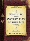 What To Do On The Worst Day Of Your Life - Brian Zahnd, Jentezen Franklin