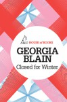 Closed for Winter - Georgia Blain