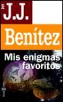 Mis enigmas favoritos - J.J. Benítez