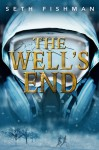 The Well's End - Seth Fishman