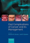 Oral Complications of Cancer and Its Management - Andrew Davies, Joel B. Epstein