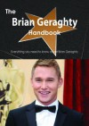 The Brian Geraghty Handbook - Everything You Need to Know about Brian Geraghty - Emily Smith