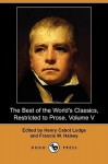 The Best of the World's Classics, Restricted to Prose, Volume V (Dodo Press) - Henry Cabot Lodge