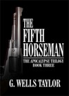 The Fifth Horseman - G. Wells Taylor