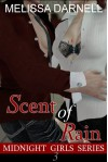 Midnight Girls Series #3: Scent of Rain - Melissa Darnell
