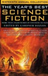 The Year's Best Science Fiction: Sixteenth Annual Collection - Gardner Dozois