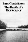 The Death Of A Beekeeper - Lars Gustafsson, Janet K. Swaffar, Gutram H. Weber