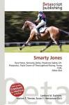 Smarty Jones - Lambert M. Surhone, Susan F. Marseken