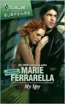 My Spy (Mission: Impassioned #1) (Silhouette Romantic Suspense #1472) - Marie Ferrarella