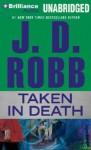 Taken in Death - J.D. Robb, Susan Ericksen