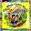 The Whole Green World - Tony Johnston, Elisa Kleven