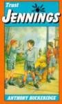 Trust Jennings - Anthony Buckeridge, R. Sutton