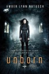 Unborn - Amber Lynn Natusch