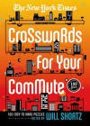 The New York Times Crosswords For Your Commute: 150 Easy to Hard Puzzles - The New York Times, Will Shortz