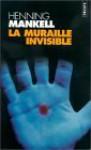 La Muraille invisible (Wallander #8) - Henning Mankell, Anna Gibson