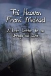 To: Heaven From: Michael: A Last Letter to an Unrequited Love - Michael Mitchell