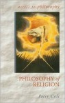 The Philosophy of Religion (Access to Philosophy) - Peter Cole