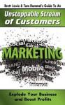 Brett Lewis & Tom Rummel's Guide to an Unstoppable Stream of Customers - Brett Lewis, Tom Rummel