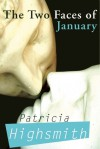 The Two Faces of January - Patricia Highsmith