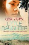 Little Daughter: A Memoir of Survival in Burma and the West - Zoya Phan