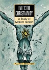 Infected Christianity: A Study of Modern Racism - Alan T. Davies