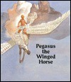 Pegasus the Winged Horse - Corinne J. Naden