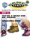 WB Dance Kid Set 8: Grinch & Jingle Bell (Dance (Warner Brothers)) - Greg Gilpin
