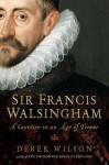 Francis Walsingham, Spymaster - Derek Wilson