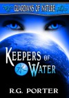 Keepers of Water - R.G. Porter