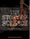 The Story of Science: Power, Proof and Passion - Michael Mosley, John Lynch