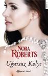 Uğursuz Kolye - Nora Roberts