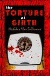 The Torture of Girth - Nicholas Alan Tillemans