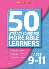 50 Literacy Hours For More Able Learners: Ages 9 11 - Helen Lane