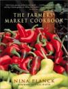 The Farmers' Market Cookbook - Nina Planck, Sarah Cuttle