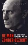 De man zonder gezicht. De macht van Vladimir Poetin - Masha Gessen, Edwin Krijgsman, Willem van Paassen