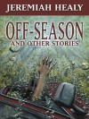 Off Season, And Other Stories - Jeremiah Healy