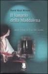 Il Vangelo della Maddalena - David N. Wilson, Salvatore Proietti, Francesco Dimitri