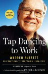 Tap Dancing to Work: Warren Buffett on Practically Everything, 1966-2013 - Carol J. Loomis