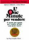 L'One Minute per vendere - Il modo più rapido per vendere di più con meno stress - Spencer Johnson, Carlo Brera, Larry Wilson