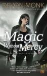 Magic Without Mercy - Devon Monk