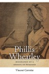 Phillis Wheatley: Biography of a Genius in Bondage - Vincent Carretta