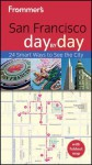Frommer's San Francisco Day by Day - Matthew R. Poole