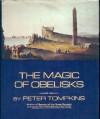 The Magic of Obelisks - Peter Tompkins